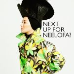 Neelofa : Next Up For Neelofa & What's New?